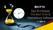 Tips To Choose the Best Time & Attendance Software
