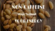 10 Non-Caffeinated Ways To Boost Your Energy At Work