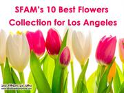 SFAM 10 best flowers collection for los angeles