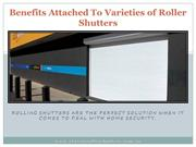 Benefits Attached To Varieties of Roller Shutters