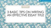 3 Basic Tips on Writing an Effective Essay Title