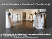 Why Do Brides Wear A White Dress For Their Wedding?