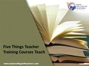 ACT-Five Things Teacher Training Courses Teach