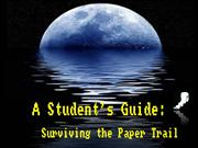 A Student's Guide to surviving the paper trail