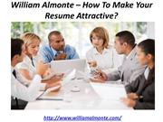 William Almonte – How To Make Your Resume Attractive