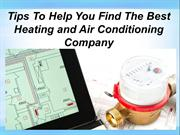 Tips To Help You Find The Best Heating and Air Conditioning Company