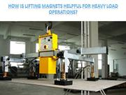 How Is Lifting Magnets Helpful For Heavy Load Operations