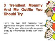 3 Trendiest Mommy And Me Outfits You Should Try