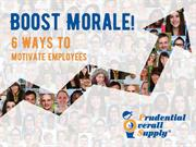 Boost Morale! 6 Ways To Motivate Employees