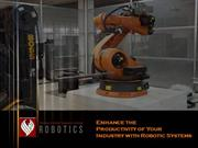 Enhance the Productivity of Your Industry with Robotic Systems