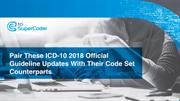 Pair These ICD-10 2018 Official Guideline Updates With Their Code Set