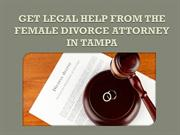 Get Legal Help from the Female Divorce Attorney in Tampa