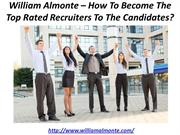 William Almonte – How To Become The Top Rated Recruiters To The Candid