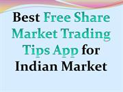 Best Free Share Market Trading Tips App for Indian Market