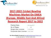2017-2022 Cricket Bowling Machines Market On EMEA (Europe, Middle East