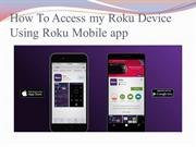 How To Access my Roku Device Using Roku Mobile app