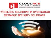 Wireless  Solutions In Hyderabad | Network Security Solutions