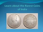 Learn about the Rarest Coins of India 4th Sep, 2015