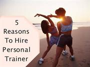 Kelly Gitter - 5 Reasons To Hire Personal Trainer