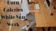 7 Ways To Burn Calories While You Work