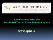 Limo Service in Dublin Top-Rated Tourist Attractions to Explore