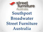Southport Broadwater  Street Furniture Australia