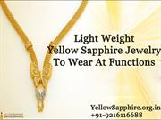 Light Weight Yellow Sapphire Jewelry To Wear At Functions