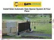 Install Solar Automatic Gate Opener System At Your Place