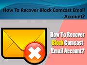 How To Recover Block Comcast Email Account