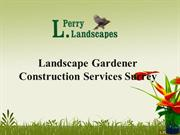 Landscape Gardener Construction Services Surrey