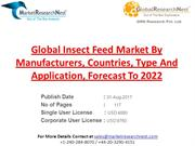 Global Insect Feed Market By Manufacturers, Countries, Type And Applic
