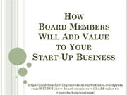How Board Members Will Add Value to Your Start-Up Business