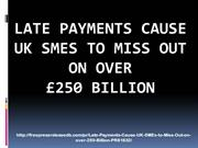 Late Payments Cause UK SMEs to Miss Out on over £250 Billion_1