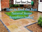 How to Find the Best Natural Stone Suppliers India