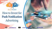 How to Invest for Push Notification Advertising