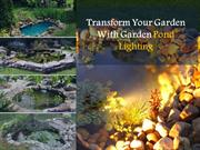 Transform Your Garden With Garden Pond Lighting