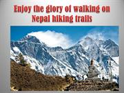 Enjoy the glory of walking on Nepal hiking trails