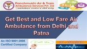 Get Best and Low Fare Air Ambulance from Delhi to Patna