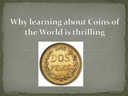Why learning about Coins of the World is thrilling