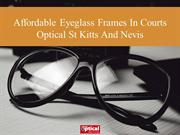 Affordable Eyeglass Frames In Courts Optical St Kitts And Nevis