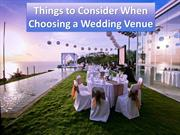 Things to Consider When Choosing a Wedding Venue