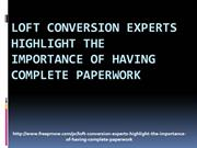 Loft conversion experts highlight the importance-complete paperwork_1