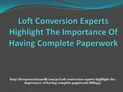 Loft conversion experts highlight the importance-complete paperwork_3