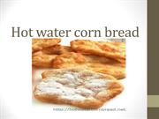 Hot water corn bread