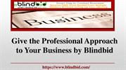 Give the professional approach to your business by Blindbid
