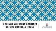 5 Things You Must Consider Before Buying a House