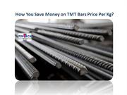 How You Save Money on TMT Bars Price Per Kg