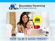 Go through our guide on how to be a good parent