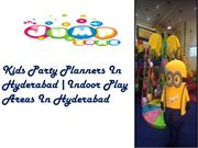 Kids Party Planners In  Hyderabad |Indoor Play  Areas In Hyderabad