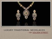 Luxury Traditional NecklaceS